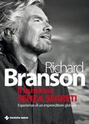 Il business senza segreti  Richard Branson   Tecniche Nuove