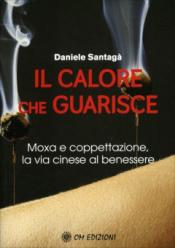 Il calore che guarisce  Daniele Santagà   L'Età dell'Acquario Edizioni