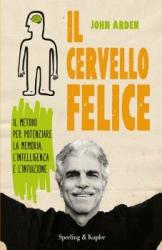 Il Cervello Felice  John Arden   Sperling & Kupfer