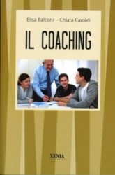 Il Coaching  Elisa Balconi Chiara Carolei  Xenia Edizioni