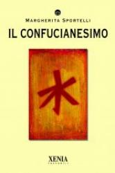 Il confucianesimo  Margherita Sportelli   Xenia Edizioni