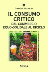 Il Consumo Critico  Chiara Borghi   Xenia Edizioni