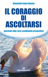 Il coraggio di ascoltarsi  Donatella Coda Zabetta   Edizioni Mediterranee