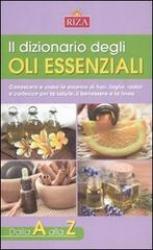 Il Dizionario degli oli essenziali  Maria Fiorella Coccolo   Edizioni Riza