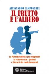 Il frutto e l'albero  Alessandro Lampugnale   L'Età dell'Acquario Edizioni