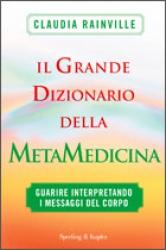 Il grande dizionario della metamedicina  Claudia Rainville   Sperling & Kupfer