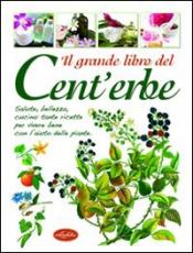 Il grande libro del Cent'erbe  Autori Vari   IdeaLibri