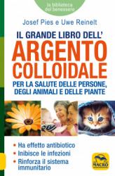 Il Grande Libro dell'Argento Colloidale  Josef Pies Uwe e Christina Braunling  Macro Edizioni