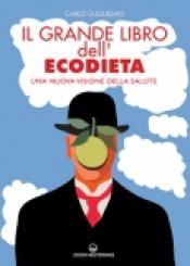 Il Grande Libro dell'Ecodieta  Carlo Guglielmo   Edizioni Mediterranee