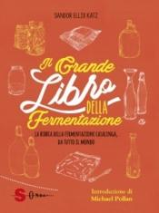 Il grande libro della fermentazione  Sandor Ellix Katz   Sonda Edizioni
