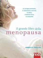 Il grande libro della menopausa  Robin N. Phillips   Red Edizioni