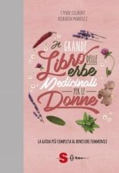 Il grande libro delle erbe medicinali per le donne  Cindy Gilbert Roberta Maresci  Sonda Edizioni