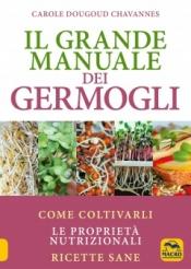 Il Grande Manuale dei Germogli  Carole Dougoud-Chavannes   Macro Edizioni