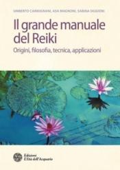 Il grande manuale del Reiki  Umberto Carmignani Asa Magnoni Sabina Oggioni L'Età dell'Acquario Edizioni
