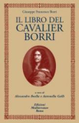 Il libro del Cavalier Borri  Giuseppe Francesco Borri   Edizioni Mediterranee