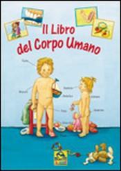 Il Libro del Corpo Umano  Anna Pfeiffer   Macro Edizioni