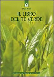 Il libro del tè verde  Diana Rosen   Edizioni il Punto d'Incontro