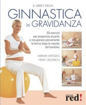 Il libro della Ginnastica in Gravidanza  Miriam Wessels Heike Oellerich  Red Edizioni