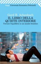 Il libro della quiete interiore  Gerd B. Achenbach   Feltrinelli