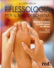 Il libro della riflessologia per il mal di schiena  Anna Gillanders   Red Edizioni