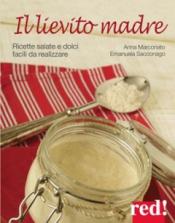 Il lievito madre  Anna Marconato Emanuela Sacconago  Red Edizioni