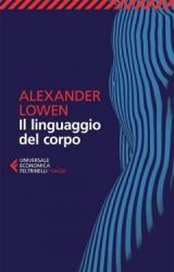 Il linguaggio del corpo  Alexander Lowen   Feltrinelli