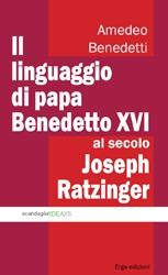 Il linguaggio di Papa Benedetto XVI  Amedeo Benedetti   Erga Edizioni