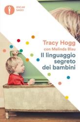 Il Linguaggio Segreto dei Bambini  Tracy Hogg   Mondadori