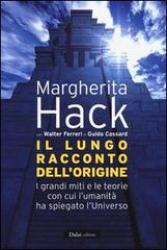 Il lungo racconto dell'origine  Margherita Hack Walter Ferreri Guido Cossard Baldini Castoldi Dalai