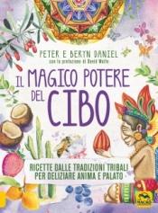 Il Magico Potere del Cibo  Peter Daniel Beryn Daniel  Macro Edizioni