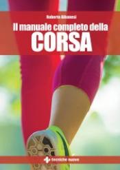 Il manuale completo della corsa  Roberto Albanesi   Tecniche Nuove