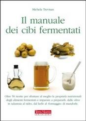 Il manuale dei cibi fermentati  Michela Trevisan   Terra Nuova Edizioni