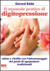 Il Manuale Pratico di Digitopressione  Gerard Edde   Bis Edizioni