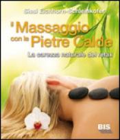 Il massaggio con le pietre calde  Sissi Eichhorn-Schleinkofer   Bis Edizioni