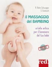 Il massaggio del bambino (con CD di musiche per il rilassamento)  Rahel Rehm-Schweppe Sabine Grabosch  Red Edizioni