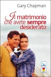 Il matrimonio che avete sempre desiderato  Gary Chapman   Elledici