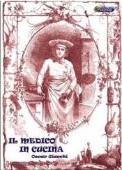 Il Medico in Cucina  Oscar Giacchi   Nuova Ipsa Editore