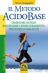 Il Metodo Acido Base (Copertina rovinata)  Hervé Grosgogeat   Macro Edizioni