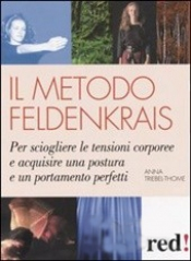 Il metodo Feldenkrais  Anna Triebel-thome   Red Edizioni