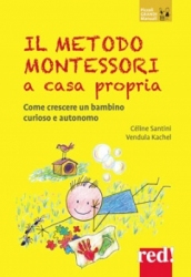 Il metodo Montessori a casa propria  Cécile Santini Vendula Kachel  Red Edizioni