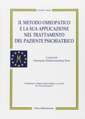Il Metodo Omeopatico e la sua Applicazione nel Trattamento del Paziente Psichiatrico (Copertina rovinata)  André Saine   Salus Infirmorum