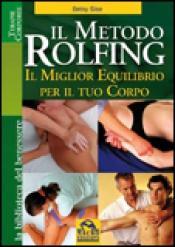 Il Metodo Rolfing  Betsy Sise   Macro Edizioni