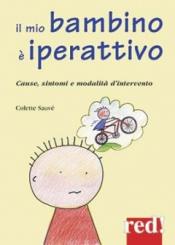 Il mio bambino è iperattivo  Colette Sauvè   Red Edizioni