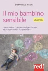 Il mio bambino sensibile  Emmanuelle Rigon   Red Edizioni
