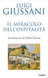 Il miracolo dell'ospitalità  Luigi Giussani   Piemme