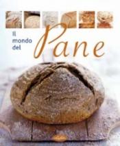 Il mondo del pane  Autori Vari   IdeaLibri