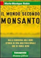 Il mondo secondo Monsanto  Marie-Monique Robin   Arianna Editrice