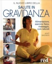 Il Nuovo Libro della Salute in Gravidanza  Janet Balasckas   Red Edizioni