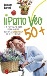 Il Piatto Veg 50+  Luciana Baroni   Sonda Edizioni
