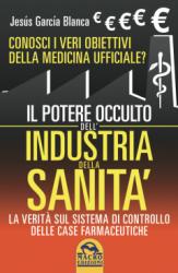 Il Potere Occulto dell'Industria della Sanità (Copertina rovinata)  Jesús García Blanca   Macro Edizioni